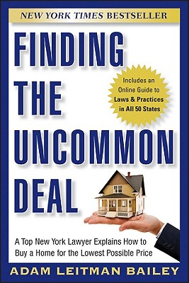 Finding the Uncommon Deal By Bailey, Adam Leitman