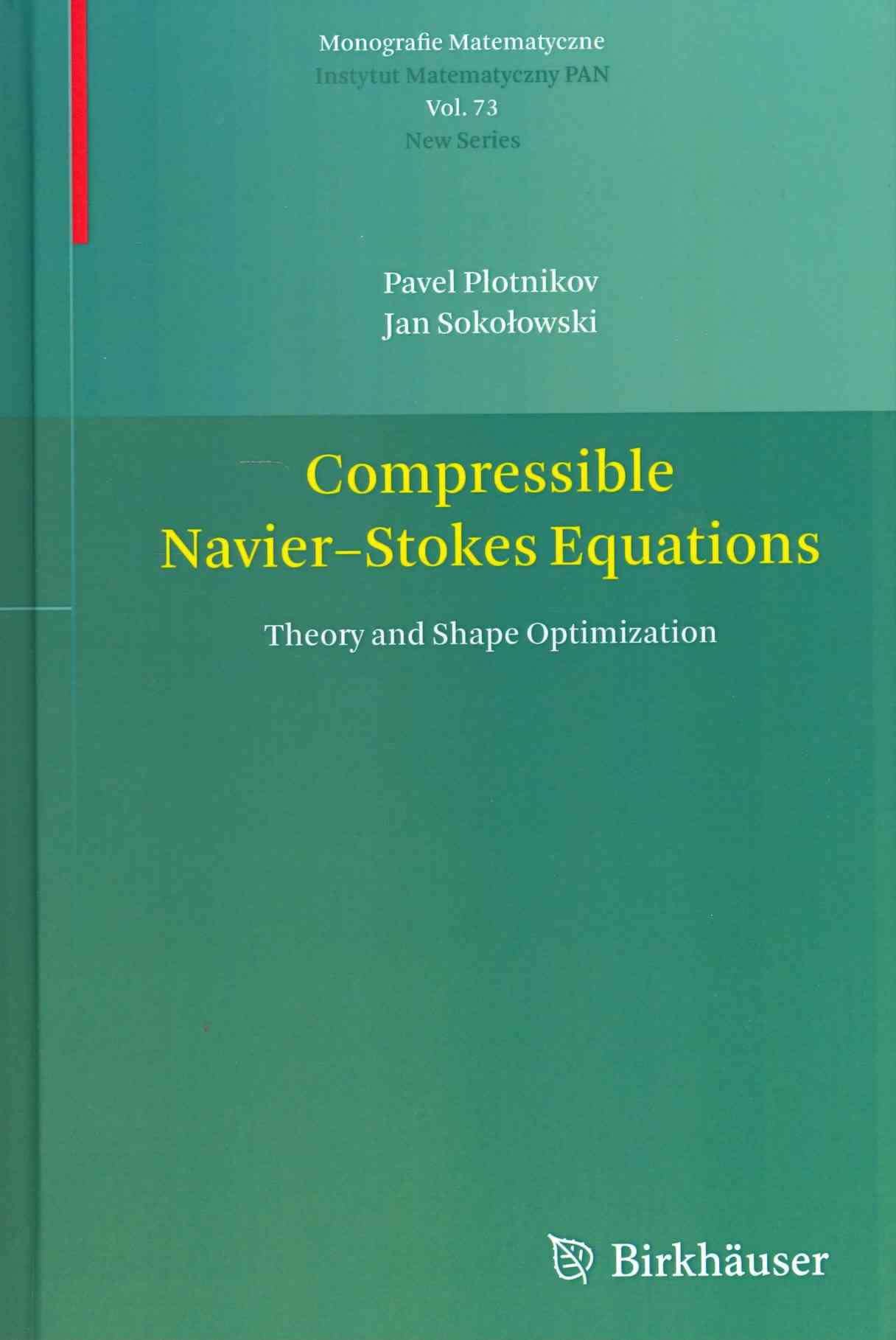 Compressible Navier-Stokes Equations By Plotnikov, Pavel/ Sokolowski, Jan